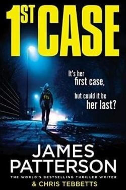 book cover 1st Case by James Patterson and Chris Tebbetts