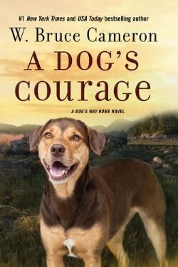 book cover A Dog's Courage by W. Bruce Cameron