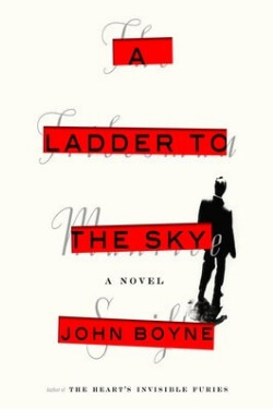 book cover A Ladder to the Sky by John Boyne