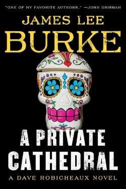book cover A Private Cathedral by James Lee Burke