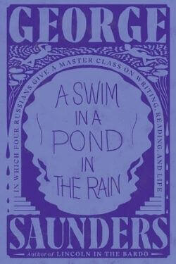 book cover A Swim in a Pond in the Rain by George Saunders