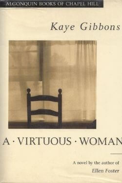 book cover A Virtuous Woman by Kaye Gibbons