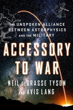 book cover Accessory to War by Neil deGrasse Tyson and Avis Lang