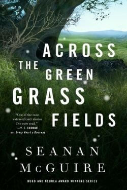 book cover Across the Green Grass Fields by Seanan McGuire