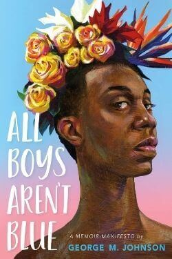 book cover All Boys Aren't Blue by George M. Johnson