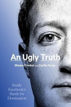 book cover An Ugly Truth by Sheera Frenkel and Cecilia Kang