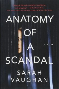 book cover Anatomy of a Scandal by Sarah Vaughan