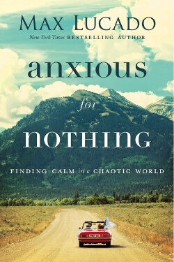 book cover Anxious for Nothing by Max Lucado