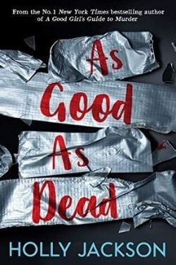 book cover As Good as Dead by Holly Jackson