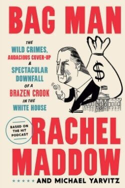 book cover Bag Man by Rachel Maddow