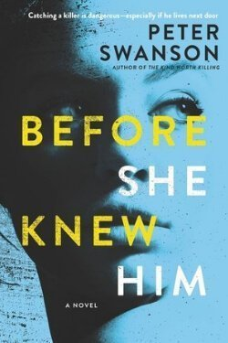 book cover Before She Knew Him by Peter Swanson