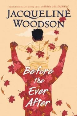 book cover Before the Ever After by Jacqueline Woodson