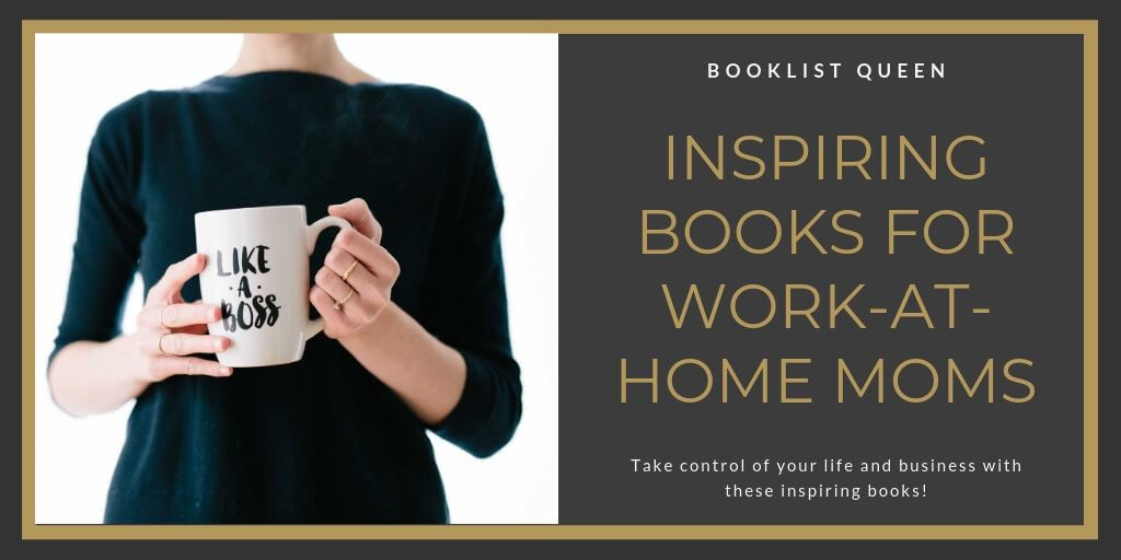 Inspiring Books for Work at Home Moms