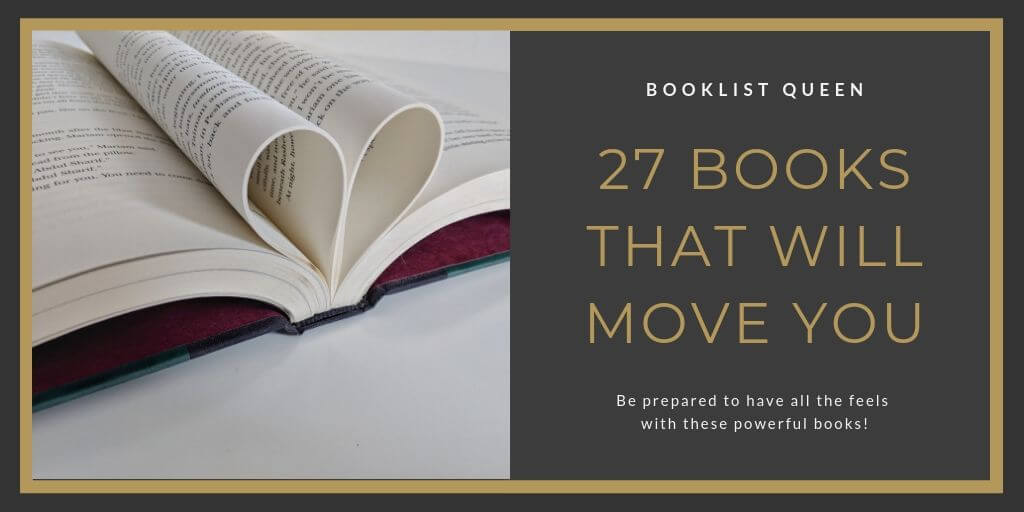 27 Books That Will Move You