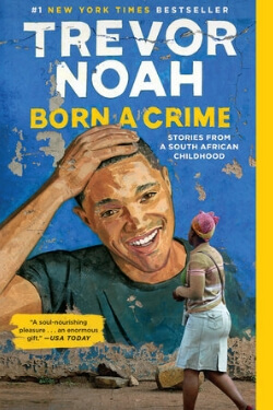 book cover Born a Crime by Trevor Noah