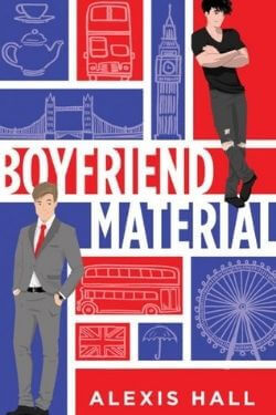 book cover Boyfriend Material by Alexis Hall