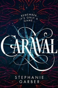 book cover Caraval by Stephanie Garber