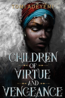 book cover Children of Virtue and Vengeance by Tomi Adeyemi