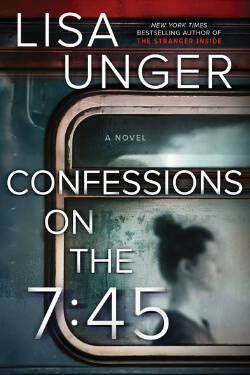 book cover Confessions on the 7:45 by Lisa Unger