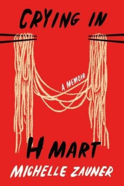 book cover Crying in H Mart by Michelle Zauner