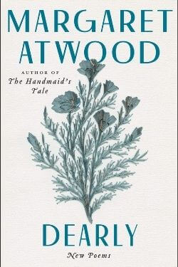 book cover Dearly by Margaret Atwood