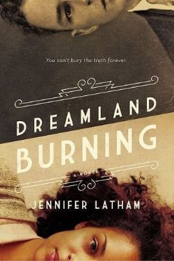 book cover Dreamland Burning by Jennifer Latham