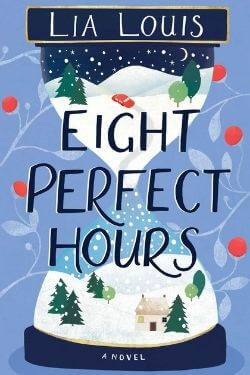 book cover Eight Perfect Hours by Lia Louis