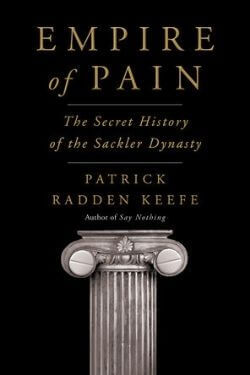 book cover Empire of Pain by Patrick Radden Keefe