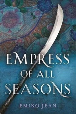 book cover Empress of All Seasons by Emiko Jean