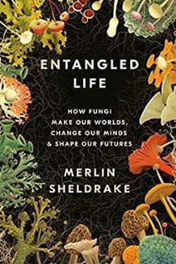 book cover Entangled Life by Merlin Sheldrake