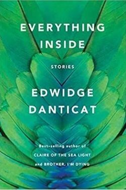 book cover Everything Inside by Edwidge Danticat