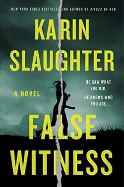 book cover False Witness by Karin Slaughter