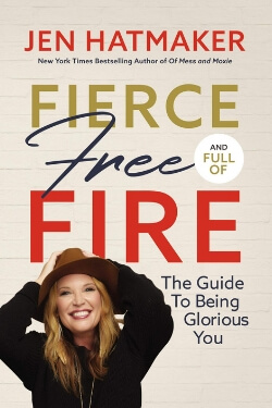 book cover Fierce, Free and Full of Fire by Jen Hatmaker
