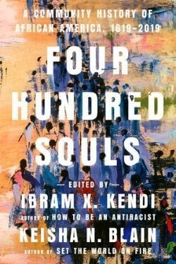book cover Four Hundred Souls Edited by Ibram X. Kendi and Keisha N. Blain