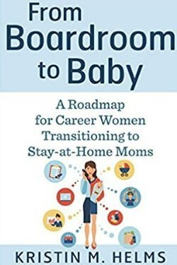 book cover From Boardroom to Baby by Kristin M Helms