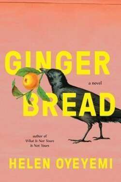 book cover Gingerbread by Helen Oyeyemi