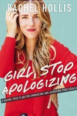 book cover Girl, Stop Apologizing by Rachel Hollis