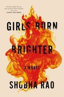 book cover Girls Burn Brighter by Shobha Rao