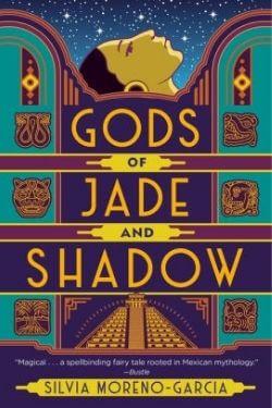 book cover Gods of Jade and Shadow by Silvia Moreno-Garcia