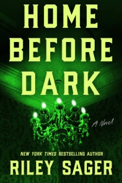 book cover Home Before Dark by Riley Sager