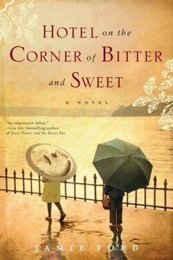 book cover Hotel on the Corner of Bitter and Sweet by Jamie Ford