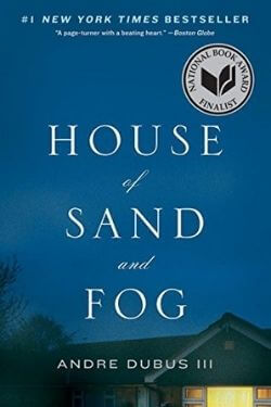 book cover House of Sand and Fog by Andre Dubus III