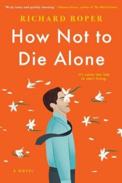 Book Cover How Not to Die Alone by Richard Roper