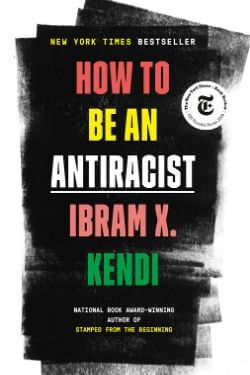 book cover How to Be an Antiracist by Ibram X. Kendi