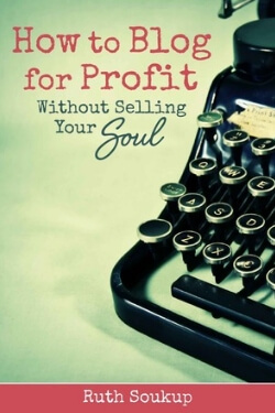 book cover How to Blog For Profit by Ruth Soukup