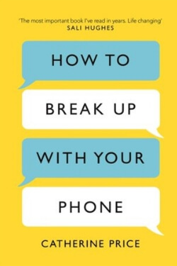 book cover How to Break Up with Your Phone by Catherine Price