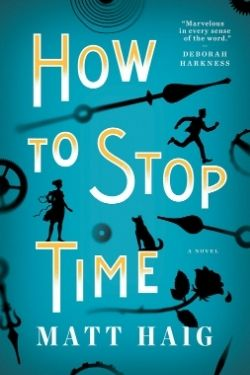 book cover How to Stop Time by Matt Haig