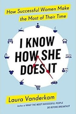 book cover I Know How She Does It by Laura Vanderkam