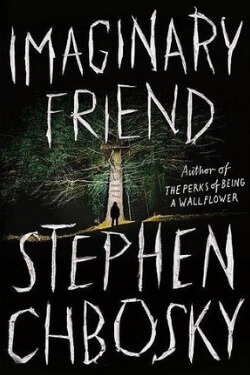 book cover Imaginary Friend by Stephen Chbosky