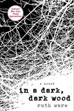book cover In a Dark, Dark Wood by Ruth Ware